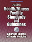 ACSMs Health Fitness Facility Standars and Guidelines