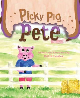 Picky Pig Pete