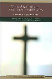 The Antichrist a Criticism of Christianity (Barnes and Noble Library of Essential Reading)