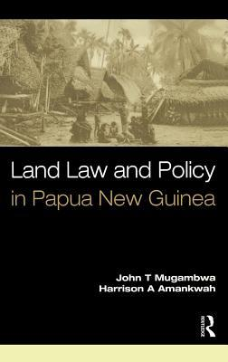 Land Law and Policy in Papua New Guinea