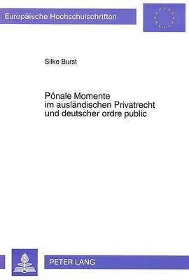 Pönale Momente im ausländischen Privatrecht und deutscher ordre public
