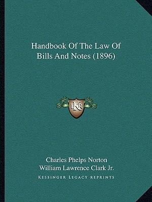 Handbook of the Law of Bills and Notes (1896)