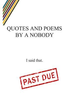 Quotes and Poems by a Nobody