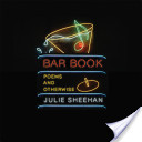 Bar Book: Poems and Otherwise