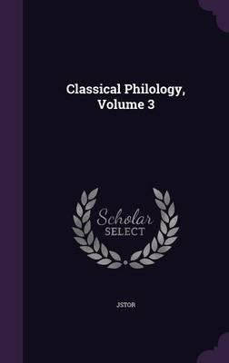 Classical Philology, Volume 3