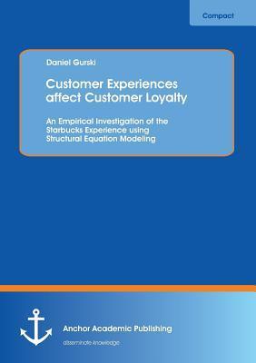 Customer Experiences affect Customer Loyalty
