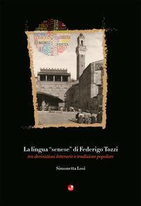 La lingua «senese» di Federigo Tozzi. Tra derivazioni letterarie e tradizione popolare
