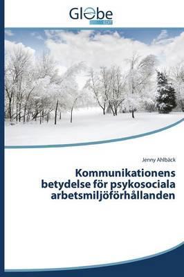 Kommunikationens betydelse för psykosociala arbetsmiljöförhållanden
