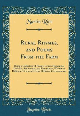 Rural Rhymes, and Poems From the Farm