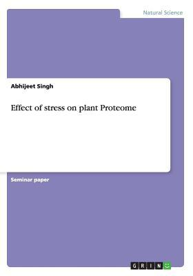 Effect of stress on plant Proteome