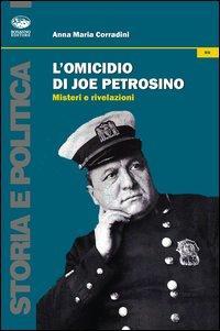 L'omicidio di Joe Petrosino. Misteri e rivelazioni