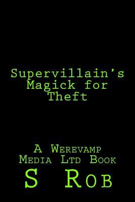 Supervillain's Magick for Theft