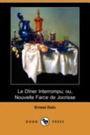 Le Diner Interrompu; Ou, Nouvelle Farce de Jocrisse (Dodo Press)