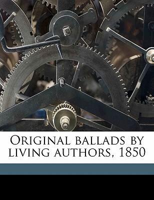 Original Ballads by Living Authors, 1850