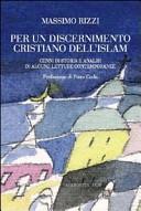 Per un discernimento cristiano dell'Islam. Cenni di storia e analisi di alcune letture contemporanee