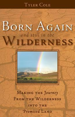 Born Again and Still in the Wilderness