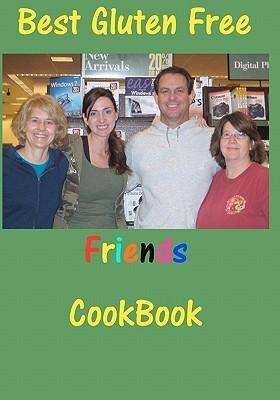Best Gluten Free Friends Cookbook