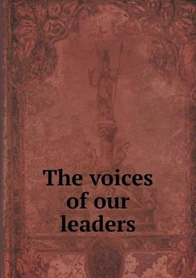The Voices of Our Leaders