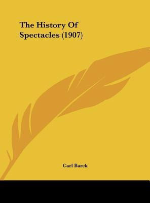 The History of Spectacles (1907)