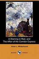 A Warning in Red, and the Affair of the Corridor Express (Dodo Press)