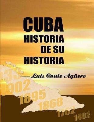 Cuba historia de su historia / Cuba Story of its History