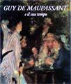 Guy de Maupassant e il suo tempo