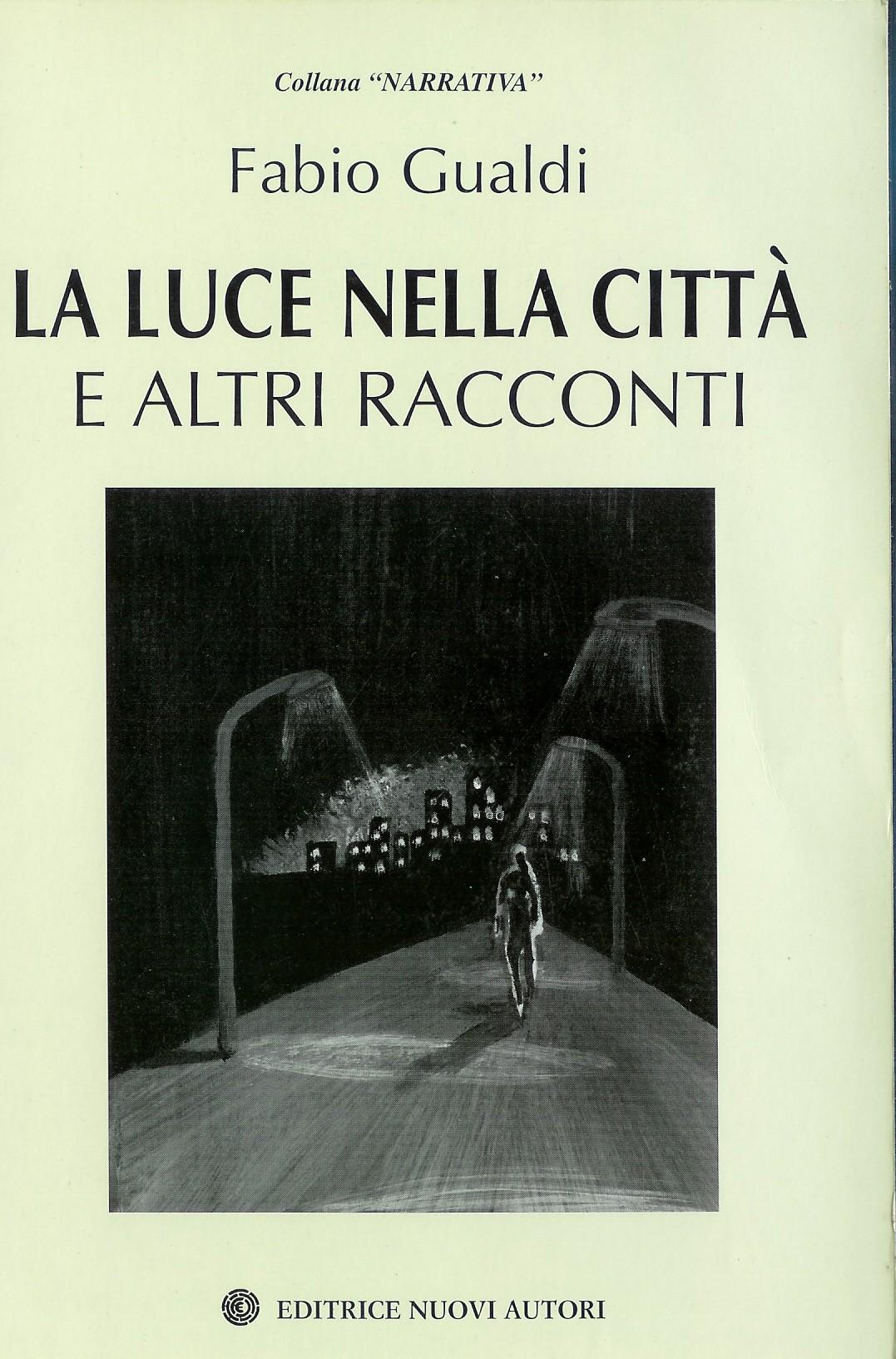 La luce nella città e altri racconti