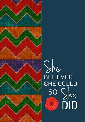 She Believed She Could So She Did - A Journal of Sophistication (Design 3)