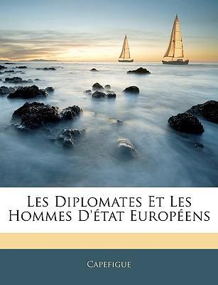 Les Diplomates Et Les Hommes D'Tat Europens