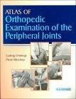 Atlas of Orthopedic Examination of the Peripheral Joints