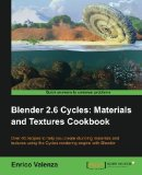 Blender 2. 6 Cycles, Materials and Textures Cookbook