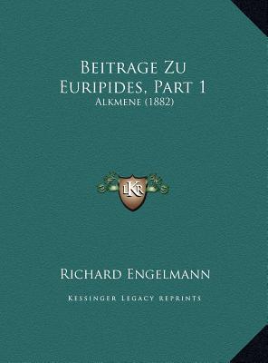 Beitrage Zu Euripides, Part 1