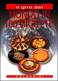 Il giro del mondo in 100 ricette