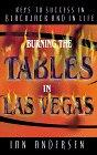 Burning The Tables in Las Vegas--Keys to Success in Blackjack and in Life