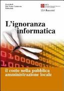 L'ignoranza informatica. Il costo nella pubblica amministrazione locale