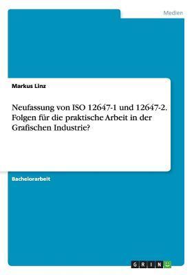 Neufassung von ISO 12647-1 und 12647-2. Folgen für die praktische Arbeit in der  Grafischen Industrie?