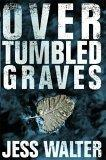 Over Tumbled Graves T