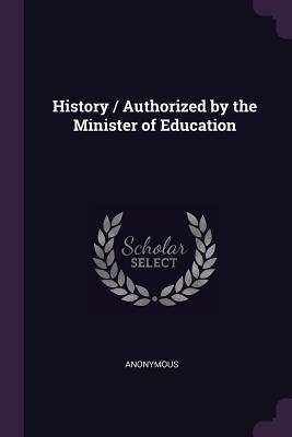 History / Authorized by the Minister of Education