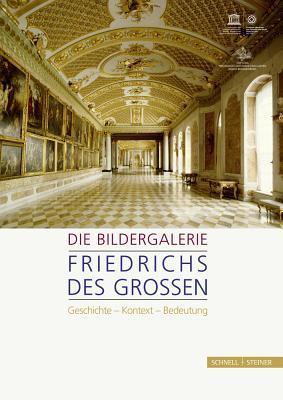 Die Bildergalerie Friedrichs Des Grossen