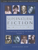 Supernatural Fiction Writers: Contemporary Fantasy and Horror; Volume I and II