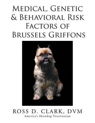 Medical, Genetic & Behavioral Risk Factors of Brussels Griffons