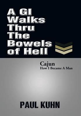 A GI Walks Thru the Bowels of Hell