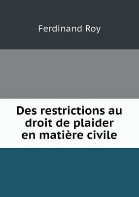 Des Restrictions Au Droit de Plaider En Matiere Civile