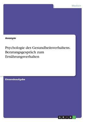 Psychologie des Gesundheitsverhaltens. Beratungsgespräch zum Ernährungsverhalten