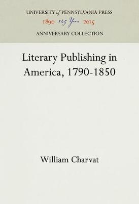 Literary Publishing in America 1790-1850