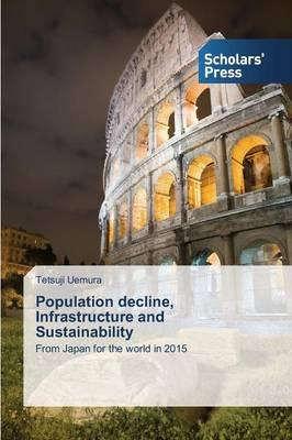 Population decline, Infrastructure and Sustainability
