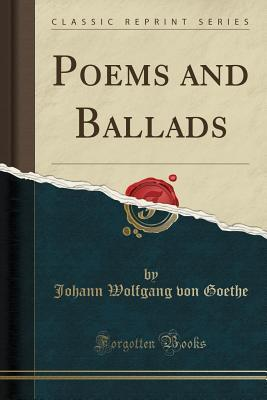 Poems and Ballads (Classic Reprint)