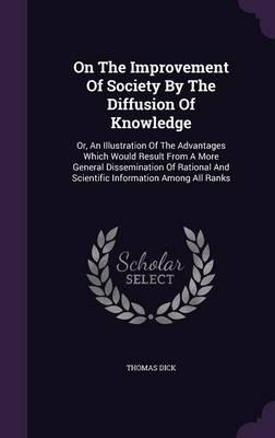 On the Improvement of Society by the Diffusion of Knowledge