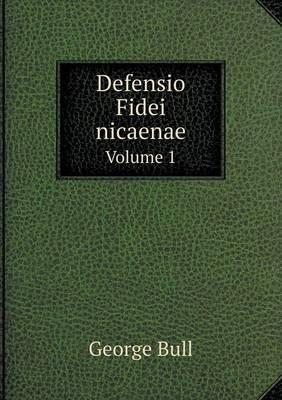 Defensio Fidei Nicaenae Volume 1