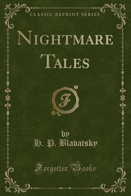 Nightmare Tales (Classic Reprint)